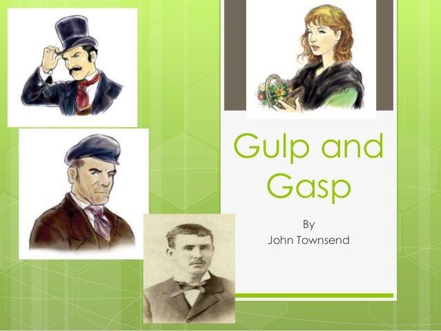 Gulp andGaspByJohn Townsend