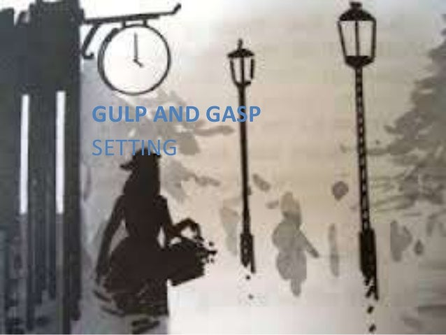 GULP AND GASP SETTING