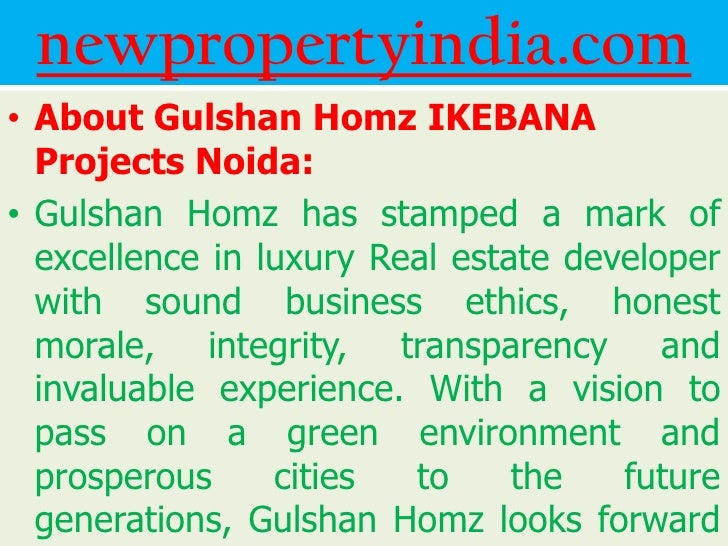 newpropertyindia.com• About Gulshan Homz IKEBANA  Projects Noida:• Gulshan Homz has stamped a mark of  excellence in luxur...