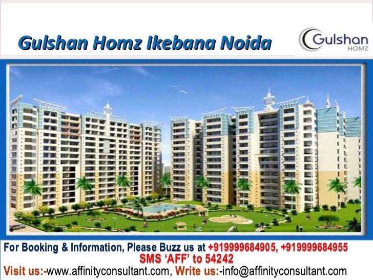 Gulshan Homz Ikebana NoidaFor Booking & Information, Please Buzz us at +919999684905, +919999684955                       ...
