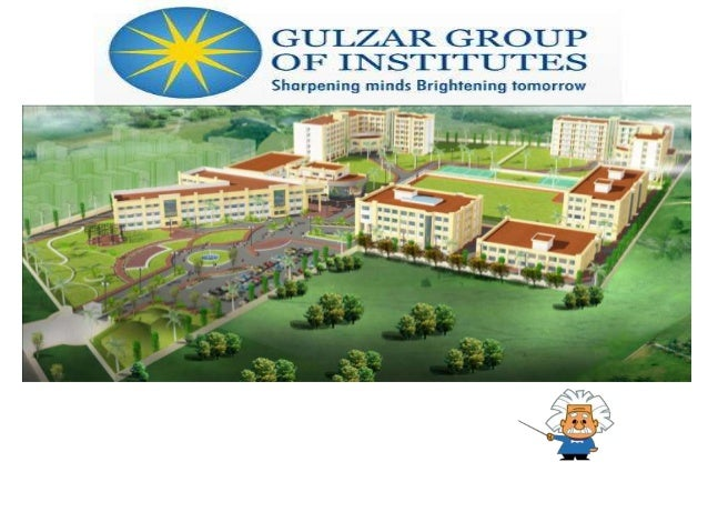 Gulzar Group of Institutes is among the leading Centre of Excellence in professional education situated on the outskirts o...