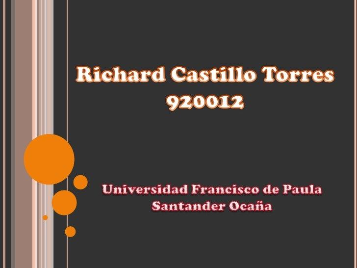 Richard Castillo Torres920012<br />Universidad Francisco de Paula Santander Ocaña<br />