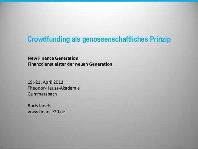 Crowdfunding als genossenschaftliches PrinzipNew Finance GenerationFinanzdienstleister der neuen Generation19.-21. April 2...