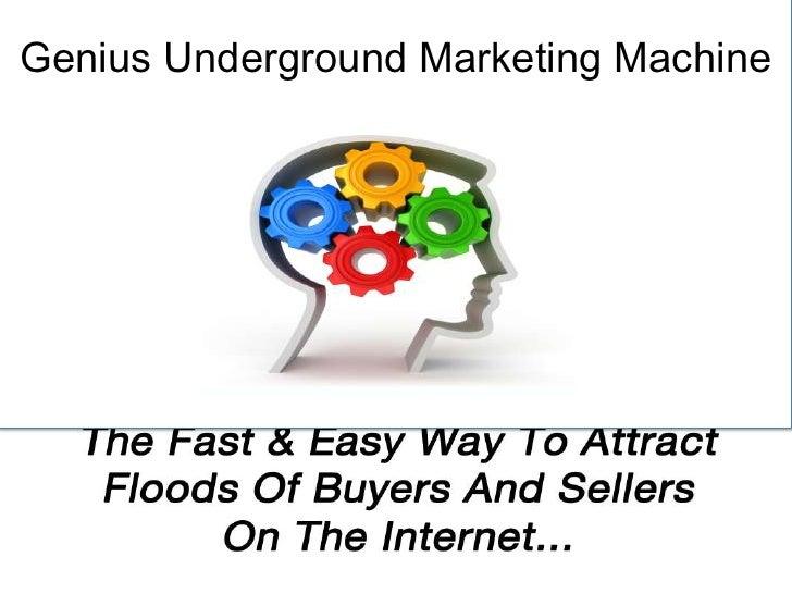 Genius Underground Marketing Machine