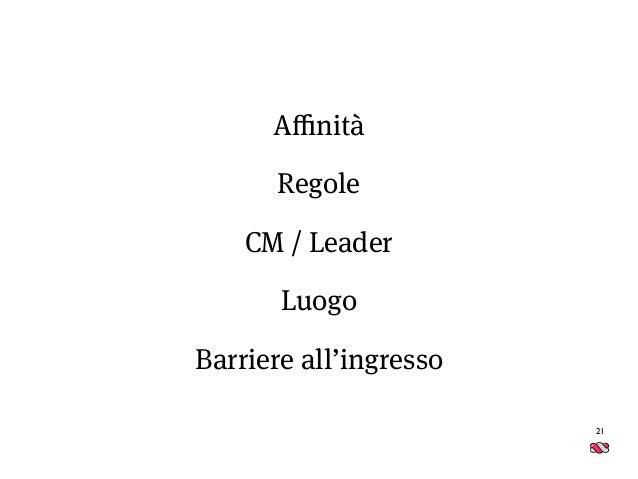 21 Affinità Regole CM / Leader Luogo Barriere all'ingresso