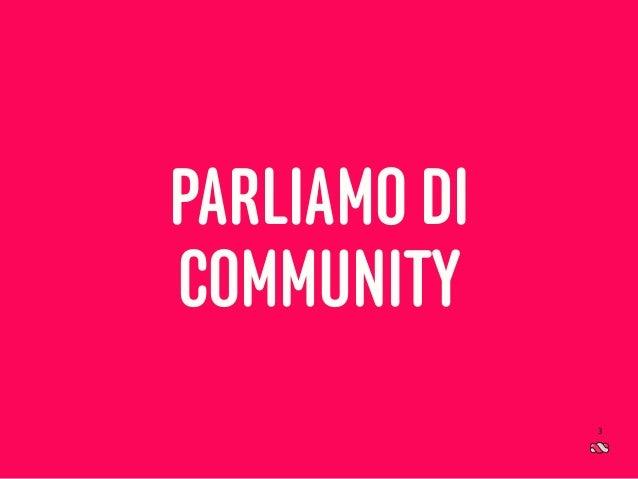 Il consumatore post moderno PARLIAMO DI COMMUNITY 3
