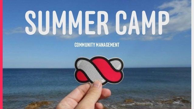 SUMMER CAMPCOMMUNITY MANAGEMENT