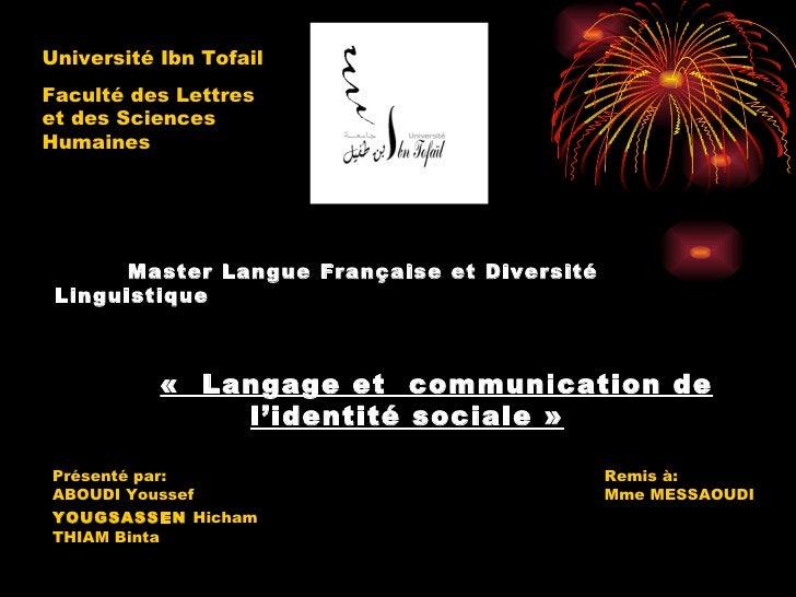 Master Langue Française et Diversité Linguistique     « Langage et  communication de l'identité sociale»   Université Ib...