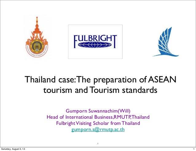 1 Thailand case:The preparation of ASEAN tourism and Tourism standards Gumporn Suwannachim(Will) Head of International Bus...
