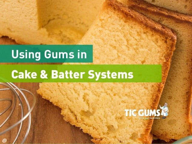 Utilizing Gums in Cake Systems 2014 Cake Symposium August 25 & 26, 2014 TIC Gums Steven Baker Texture + Stability Solution...