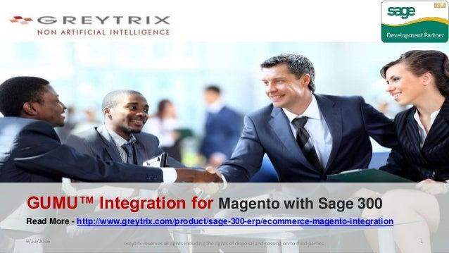 Read More - http://www.greytrix.com/product/sage-300-erp/ecommerce-magento-integration 9/22/2016 Greytrix reserves all rig...
