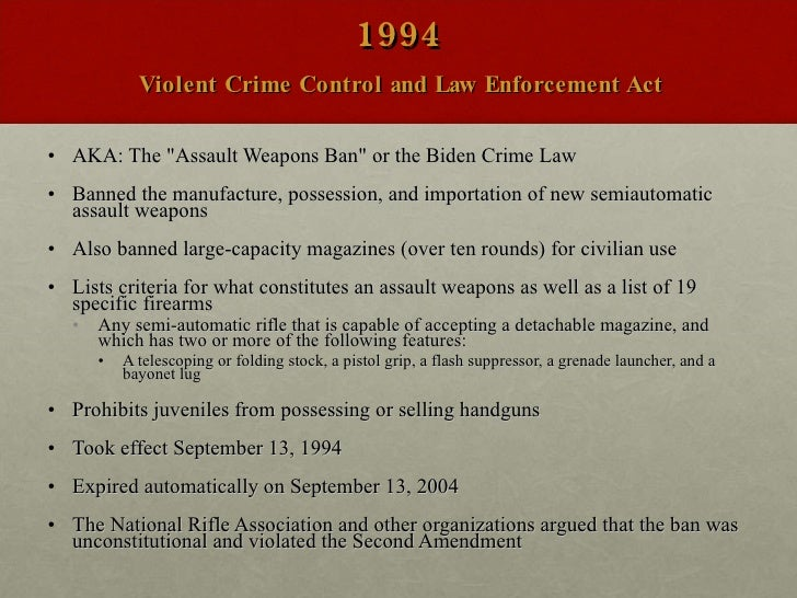 the violent crime control and law enforcement act in september 13 1994 The law at issue was the sweeping violent crime control and law enforcement act of 1994, which provided funding for tens of thousands of community police officers and drug courts, banned certain.