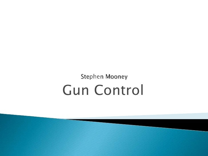gun control persuasive speech gun control persuasive speech stephen mooney<br