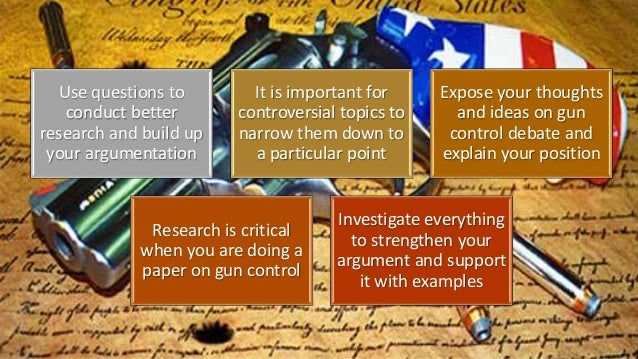 term papers on gun control Wintemute, an emergency-department doctor, is better known as the director of the violence prevention research program at the university of california (uc), davis as such, he has published dozens of papers on the effects of guns in the united states, where widespread gun ownership and loose laws.
