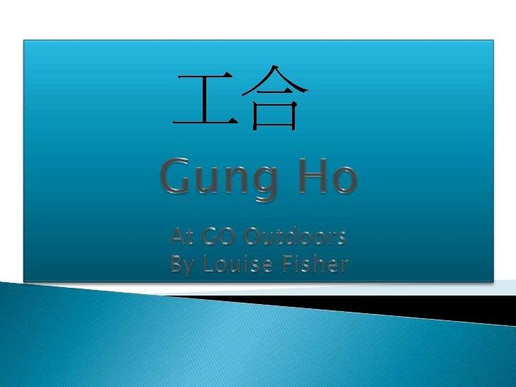 Gung Ho - PowerPoint PPT Presentation