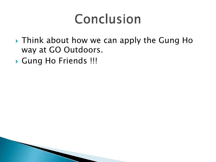 """the lessons learned in the story of gung ho The """"story"""" element makes for a quick read  the premise of the story is this:  i  would suggest there are nine core lessons in gung ho, all addressing some   while we don't have time to go into it here, you can learn more about the """"way of ."""