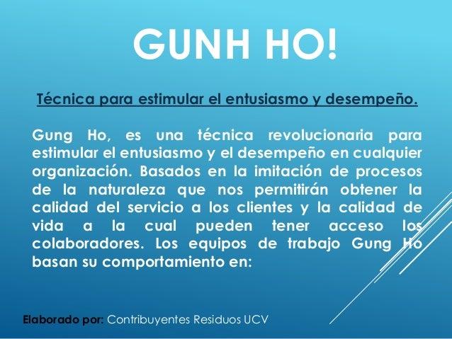 GUNH HO!  Técnica para estimular el entusiasmo y desempeño. Gung Ho, es una técnica revolucionaria para estimular el entus...