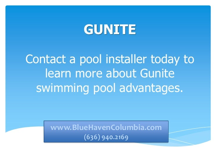 GUNITEContact a pool installer today to   learn more about Gunite  swimming pool advantages.    www.BlueHavenColumbia.com ...