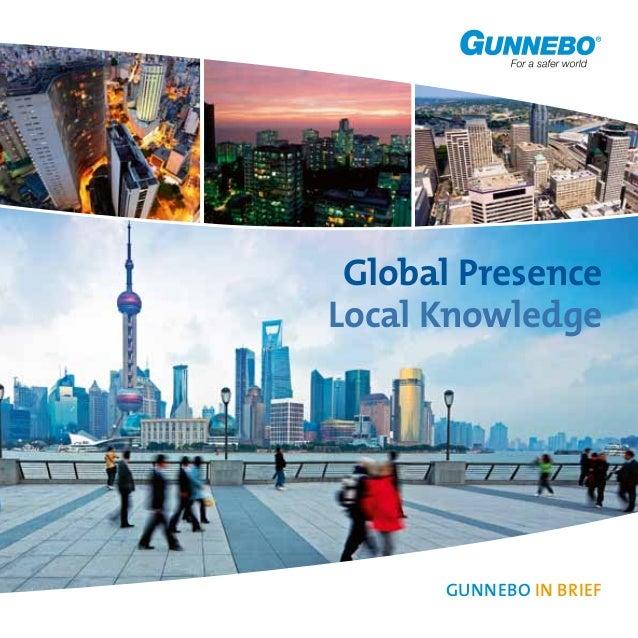 Global PresenceLocal KnowledgeGUNNEBO IN BRIEF