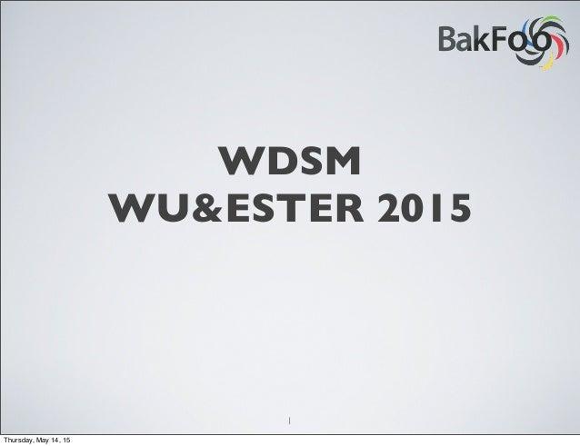 WDSM WU&ESTER 2015 1 Thursday, May 14, 15