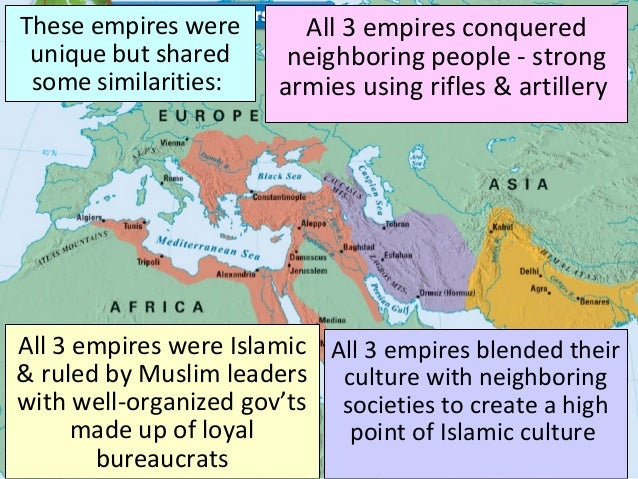 These empires were unique but shared some similarities: All 3 empires conquered neighboring people - strong armies using r...
