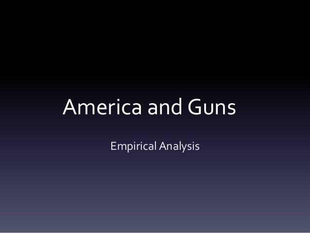 America and GunsEmpirical Analysis