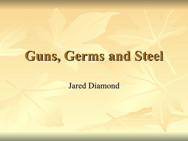 Guns, Germs and Steel Jared Diamond