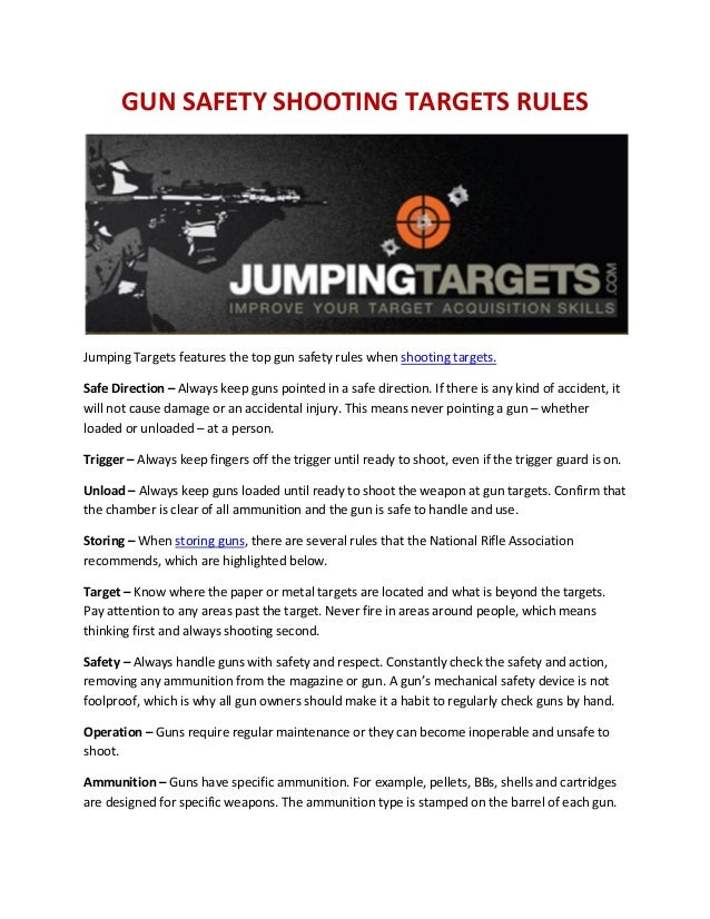 GUN SAFETY SHOOTING TARGETS RULES Jumping Targets features the top gun safety rules when shooting targets. Safe Direction ...