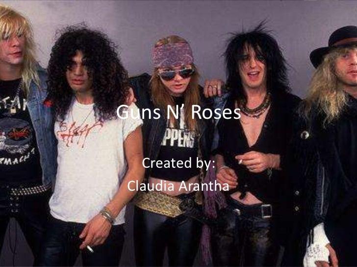 Guns N' Roses   Created by: Claudia Arantha