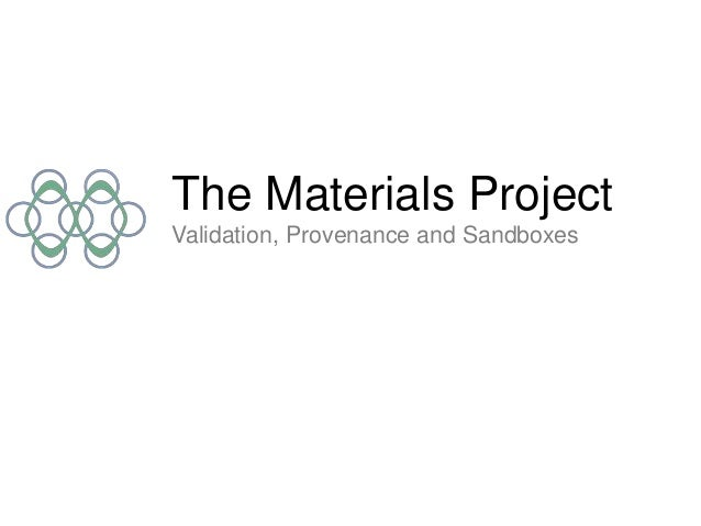 The Materials Project Validation, Provenance and Sandboxes