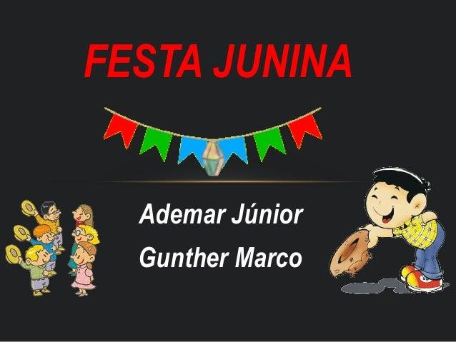 Ademar JúniorGunther MarcoFESTA JUNINA