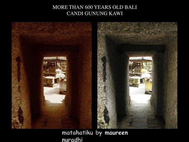 MORE THAN 600 YEARS OLD BALI    CANDI GUNUNG KAWI