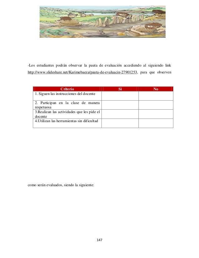 -Los estudiantes podrán observar la pauta de evaluación accediendo al siguiendo link http://www.slideshare.net/Karimebaeza...