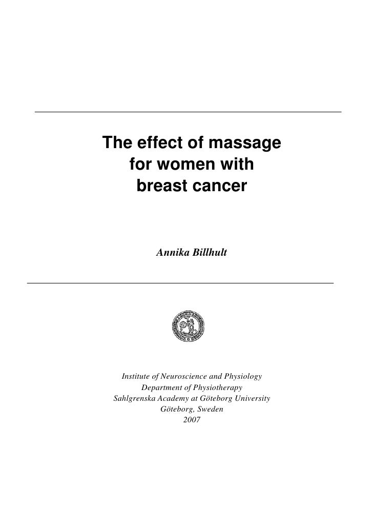 The effect of massage    for women with     breast cancer               Annika Billhult        Institute of Neuroscience a...