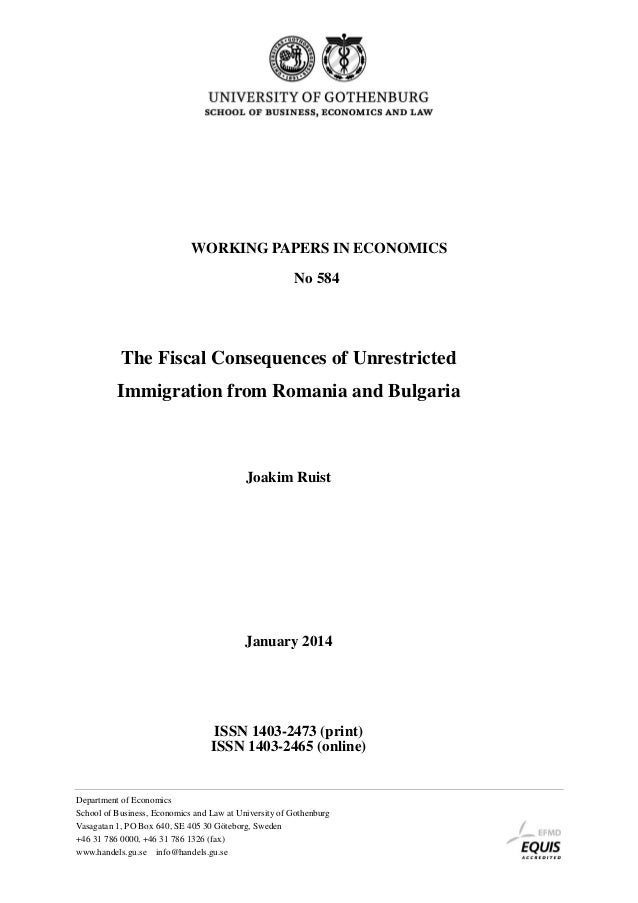 WORKING PAPERS IN ECONOMICS No 584  The Fiscal Consequences of Unrestricted Immigration from Romania and Bulgaria  Joakim ...