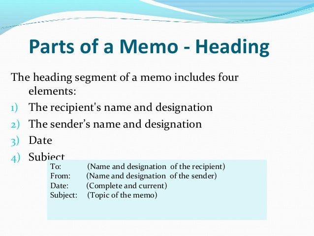 memo to the head of an The next part of the heading is the subject of the memo, which is usually indicated by re:, which stands for regarding make the subject as specific as when you are sure the memo is ready to go, hand-write your initials by your name on the 'from' line, then copy and distribute the document to the.