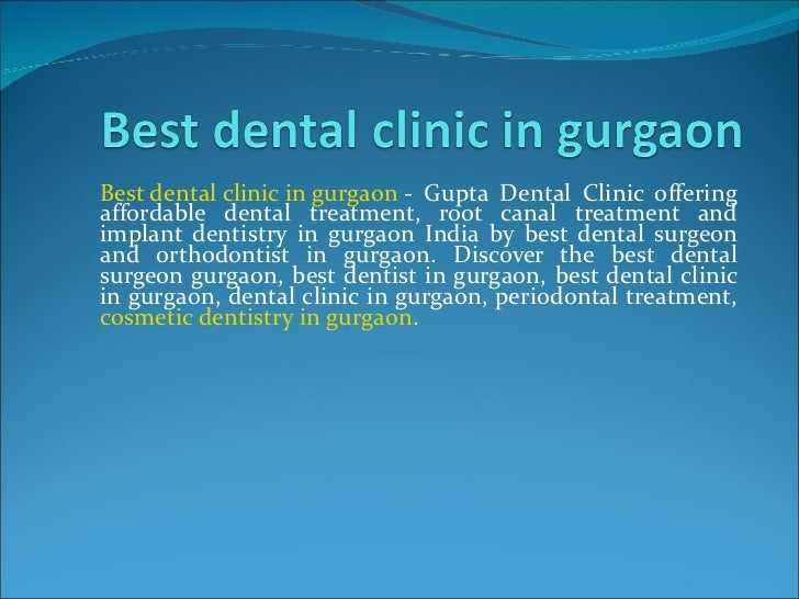 Best dental clinic in gurgaon  - Gupta Dental Clinic offering affordable dental treatment, root canal treatment and implan...