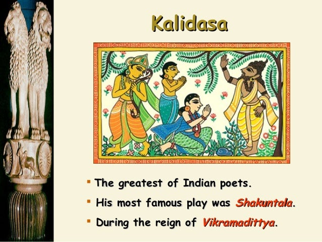 play analysis shakuntala kalidasa The term shakuntala means one who is brought up by birds adi parva and was dramatized by kalidasa in his play abhijnaana saakuntalam sakuntala of kalidasa.