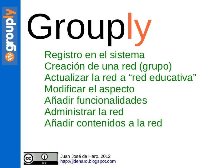 """Group ly Registro en el sistema Creación de una red (grupo) Actualizar la red a """"red educativa"""" Modificar el aspecto Añadi..."""
