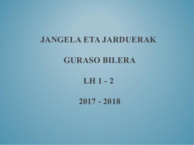 JANGELA ETA JARDUERAK GURASO BILERA LH 1 - 2 2017 - 2018