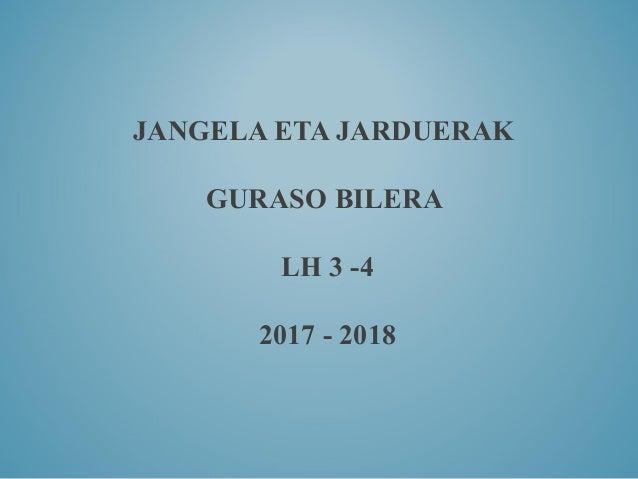 JANGELA ETA JARDUERAK GURASO BILERA LH 3 -4 2017 - 2018