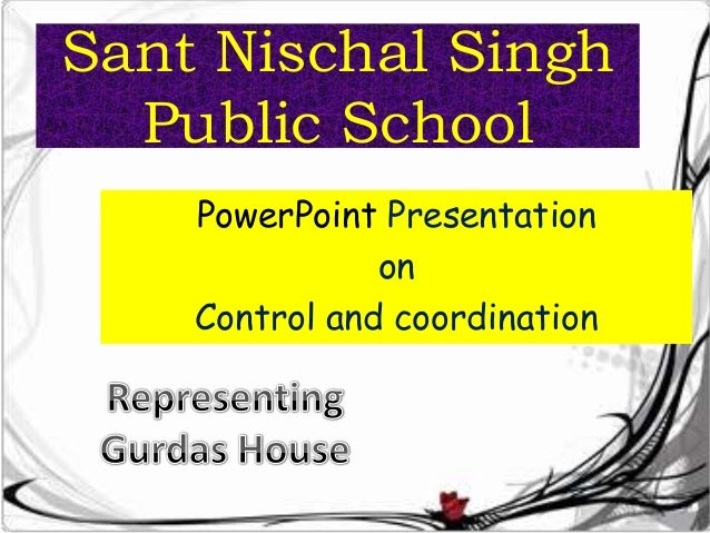 Sant Nischal Singh Public School PowerPoint Presentation on Control and coordination