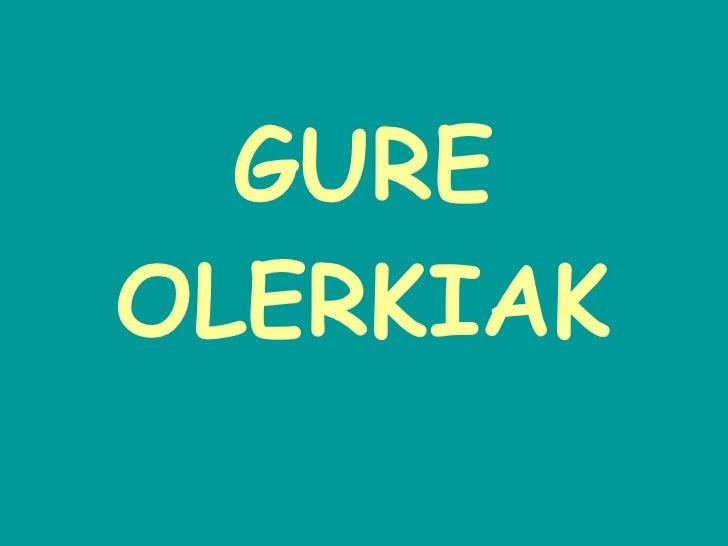 GURE OLERKIAK