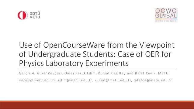 Use of OpenCourseWare from the Viewpoint of Undergraduate Students: Case of OER for Physics Laboratory Experiments Nergis ...