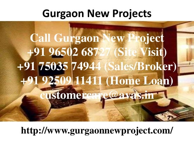 Gurgaon New Projects Call Gurgaon New Project +91 96502 68727 (Site Visit) +91 75035 74944 (Sales/Broker) +91 92509 11411 ...