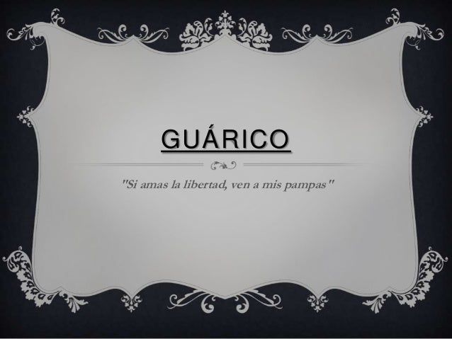 "GUÁRICO""Si amas la libertad, ven a mis pampas"""