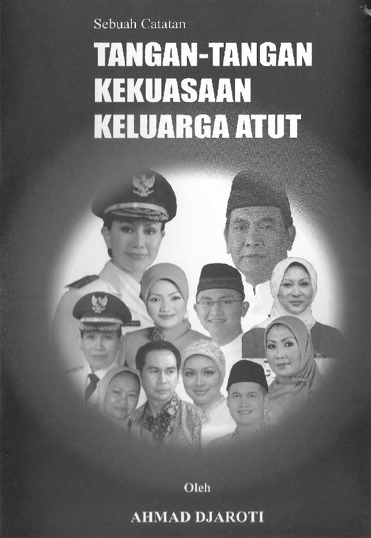Gurita Banten; Kekuasan Keluarga Atut