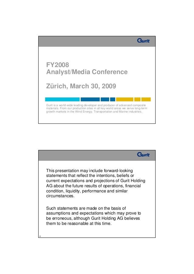FY2008    Analyst/Media Conference    Zürich, March 30, 2009    Gurit is a world-wide leading developer and producer of ad...