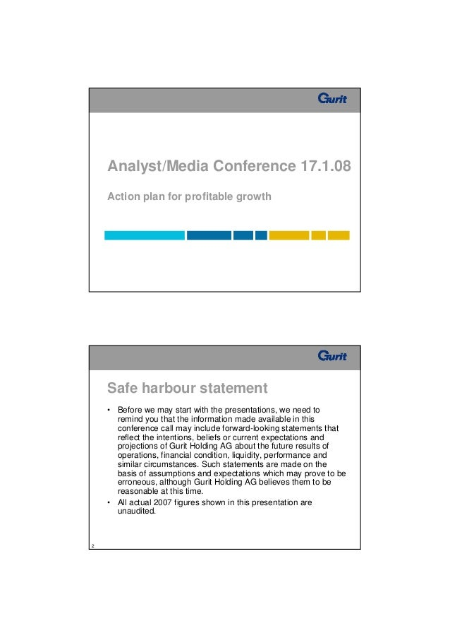 Analyst/Media Conference 17.1.08    Action plan for profitable growth    Safe harbour statement    • Before we may start w...
