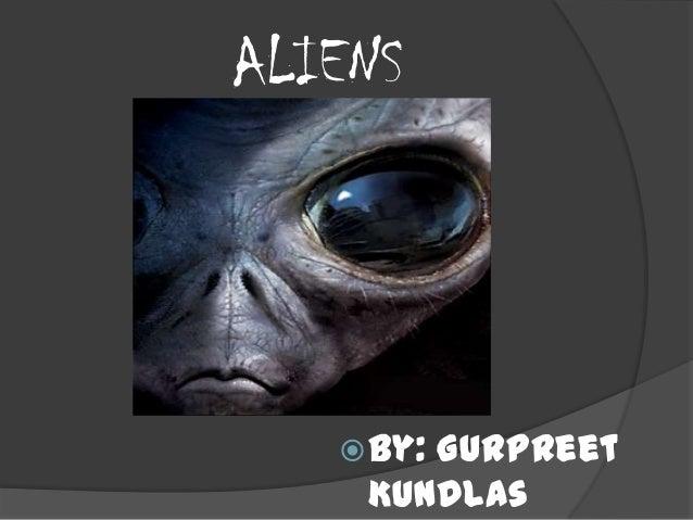ALIENSBy: GurpreetKundlas